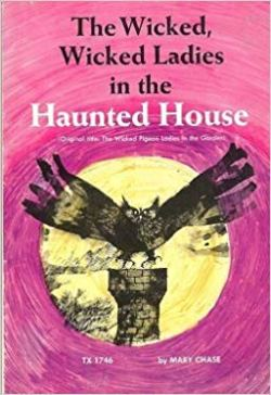 Book cover for the Wicked Wicked Ladies in the Haunted House by Mary Chase shows an owl, with wings spread above a chimney, backlit by a full moon