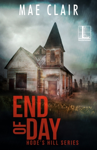 book cover for End of Day by Mae Clair shows an abandoned, boarded up old church with gravestones in the background